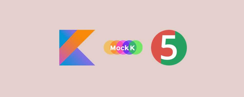 Unit testing in Kotlin with JUnit 5 and MockK